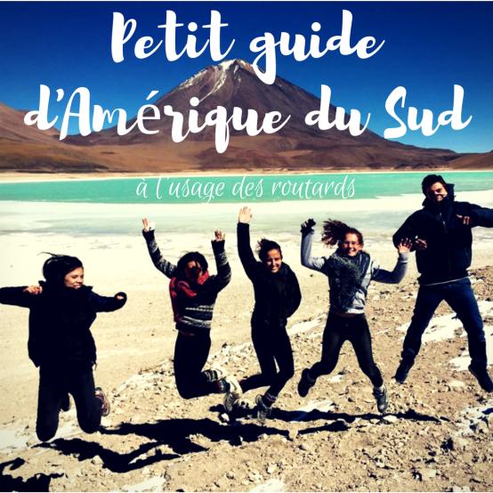 Petit guide d'Amérique du Sud à l'usage des routards