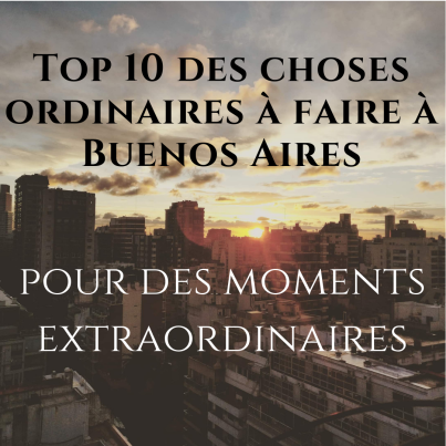 top 10 choses à faire à buenos aires