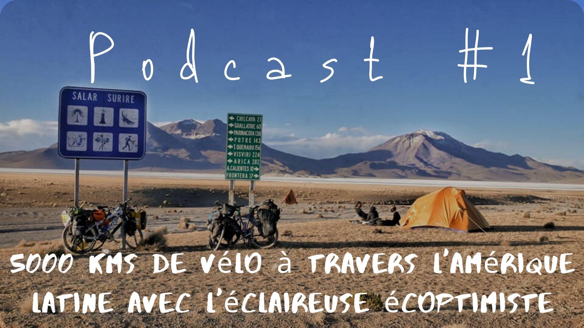 Podcast #1 voyage amérique latine amérique du sud écologie