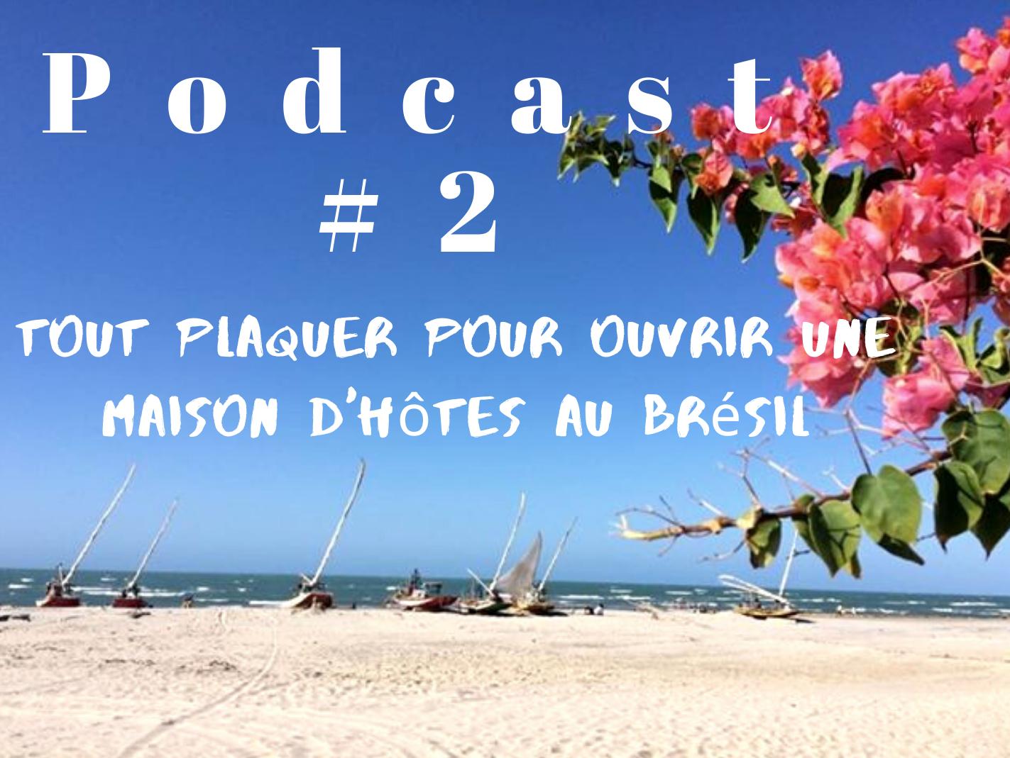 podcast voyage brésil hôtel maison d'hôtes - entreprenariat